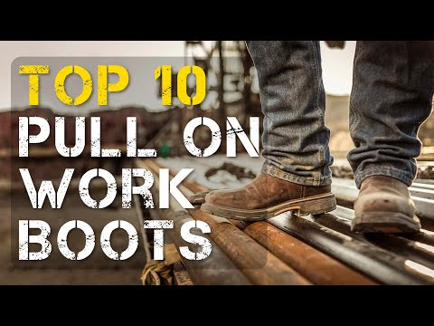 Top 10 Best Pull On Work Boots