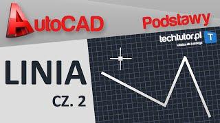 AutoCAD - Podstawy - Linia - Cz.2