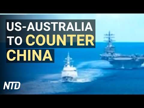 US-Australia To Counter China; US Professor Faces More Charges Over China Ties | NTD News Highlights