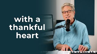 "Don Moen Sings ""With a Thankful Heart"""
