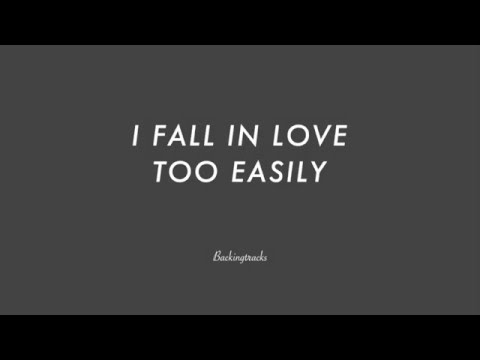 I FALL IN LOVE TOO EASILY - Jazz Backing Track Play Along