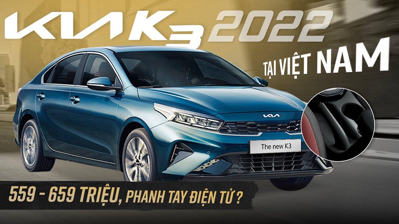 KIA K3 2022 giá từ 559 triệu tại Việt Nam, xe đẹp NHƯNG có điểm gây tiếc nuối