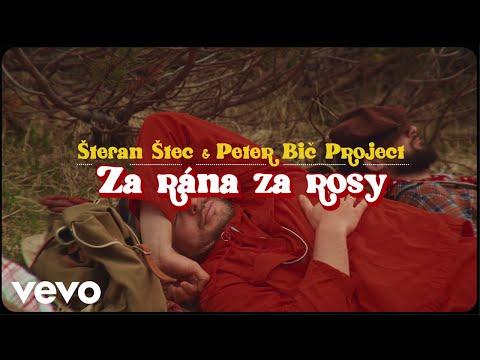 Štefan Štec, Peter Bič Project - Za rána za rosy
