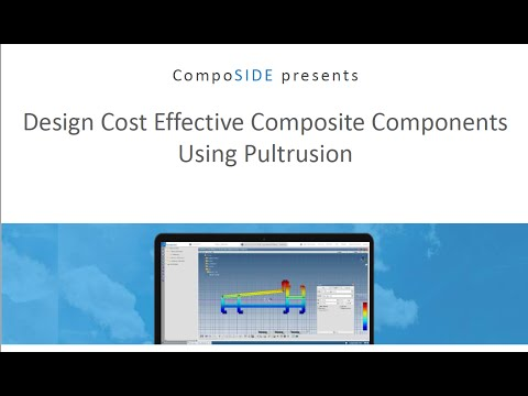 CompoSIDE Webinar 12   Design of Cost Effective Composite Components using Pultrusion