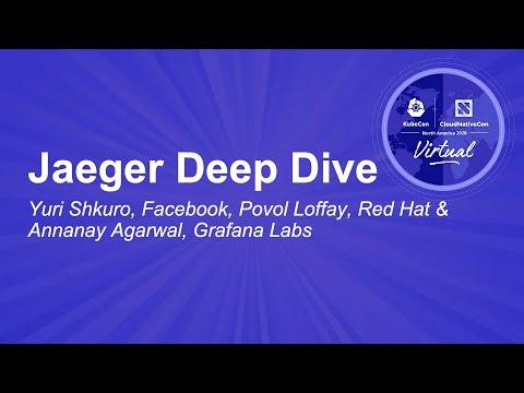 Jaeger Deep Dive - Yuri Shkuro, Facebook, Pavol Loffay, Red Hat & Annanay Agarwal, Grafana Labs