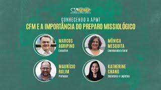 Conhecendo a APMT | CFM e a Importância do Preparo Missiológico