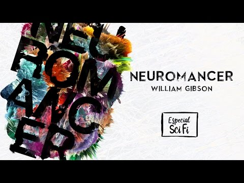 Neuromancer - William Gibson | Especial Ficção Científica