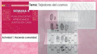 SEMANA 6 / ACTIVIDAD 1: TEJEDORES DEL COSMOS /EXPLICACIÓN PARA NIÑOS.