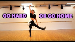 GO HARD OR GO HOME - Wiz Khalifa & Iggy Azalea (Choreography)