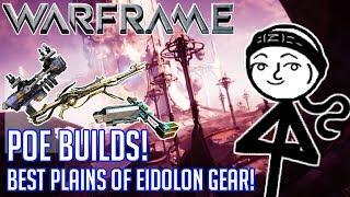 WARFRAME BEST BUILDS - Best Plains of Eidolon Gear/ Builds/ Setups!