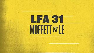 Moffet & Le Battle for the Interim Featherweight Title at LFA 31 | January 19th on AXS TV