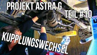 Projekt Astra G Teil #10 | Kupplungswechsel [German/Deutsch]