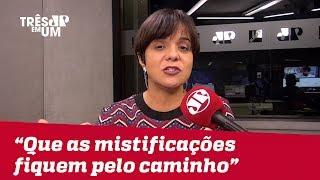 """Vera Magalhães: """"É importante que as mistificações fiquem pelo caminho"""""""
