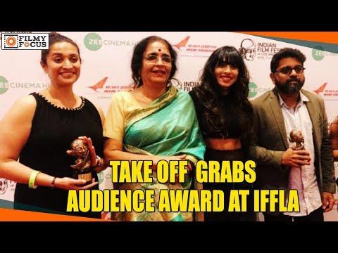 Take Off Malayalam Movie Grabs Audience Award At IFFLA    Malayalam Focus