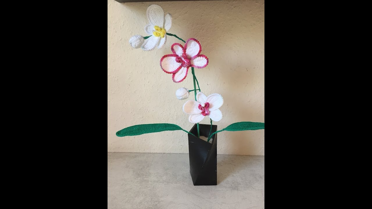 Tuto Orchidee Au Crochet Youtube