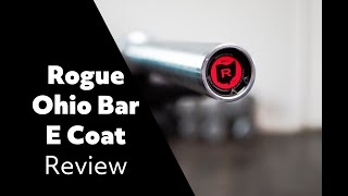 Rogue Ohio Bar E Coat (Vs Texas Barbell All American) / Initial Impressions / Review / Vita Cors