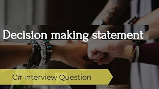 C# Decision making statement