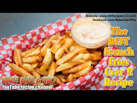 How To Make The Best French Fries Ever Recipe - frites Belges