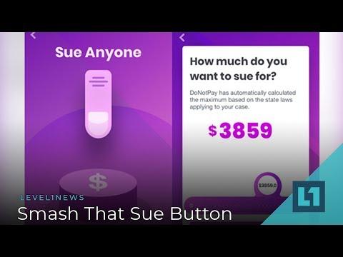 Level1 News October 16 2018: Smash That Sue Button