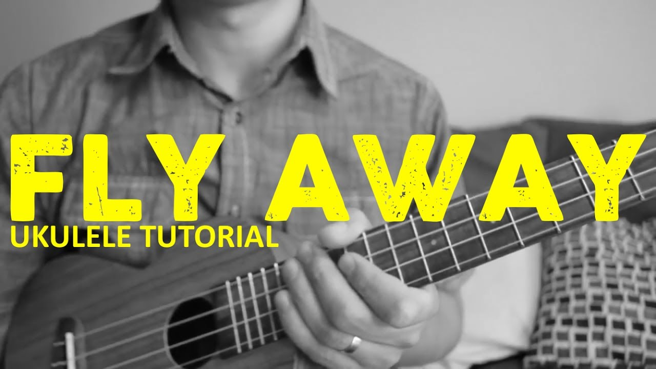 Fly Away - Ukulele Tutorial - Lenny Kravitz