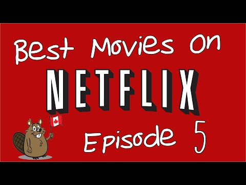 Best Movies on Netflix 5  Canadian Edition