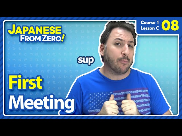 Japanese First Meeting - Japanese From Zero! Video 08