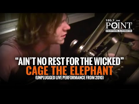 Cage The Elephant - Ain't No Rest For The Wicked [UNPLUGGED] live performance 2010