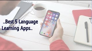 Best 5 Language Learning Apps to Easily Master a New Language