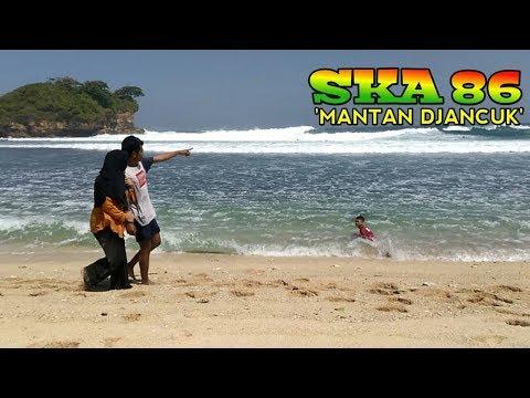 SKA 86 - MANTAN DJANCUK (Cover Video Clip)