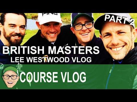 British Masters Lee Westwood Vlog Part 2