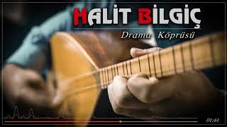 Halit Bilgiç - Drama Köprüsü ( 2021 ) YENİ Resimi