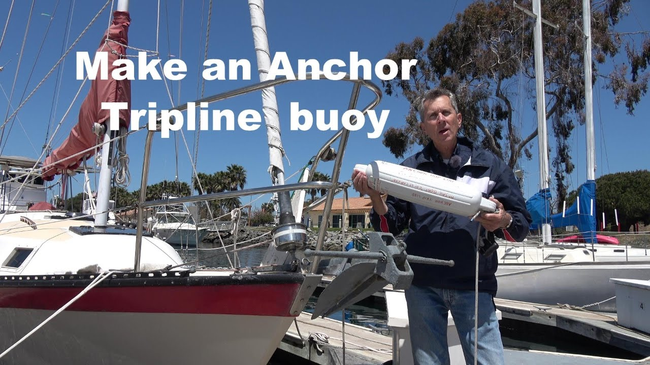 How to make a Tripline Anchor Buoy for Safer Anchoring ...