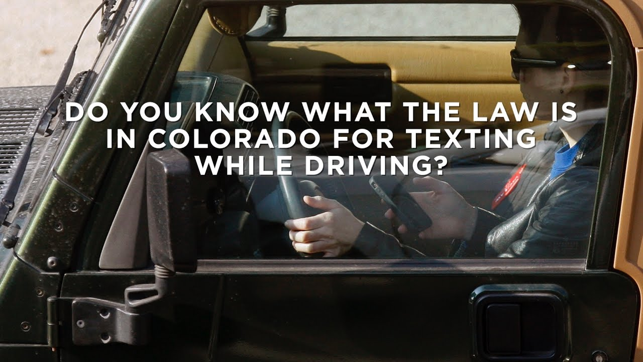 Do You Know What The Law Is In Colorado For Texting While Driving