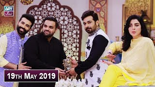 Salam Zindagi with Faysal Qureshi - 19th May 2019
