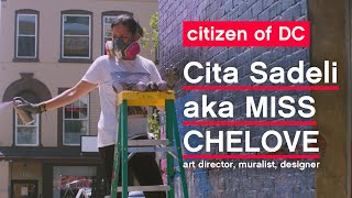 Cita Sadeli (aka MISS CHELOVE): A Citizen Of DC #citizenMdc