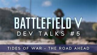 Battlefield V Dev Talks: Tides of War - The Road Ahead