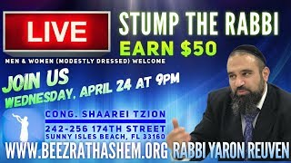 """STUMP THE RABBI"", EARN $50 with RABBI YARON REUVEN"