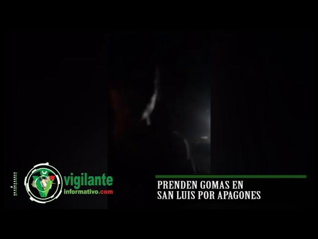 Prenden gomas en San Luis por apagones