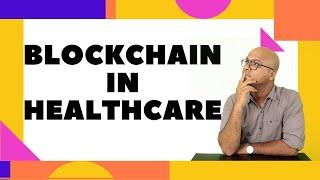 Blockchain in Healthcare | Use Case