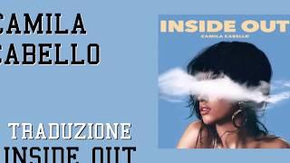 Camila Cabello - Inside Out (Traduzione)