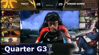FNC vs EDG Game 3 | Quarter Final S8 LoL Worlds 2018 | Fnatic vs Edward Gaming G3