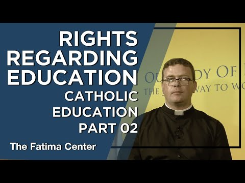 Rights Regarding Education - Catholic Teaching on Education Part 2