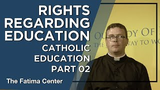 Rights Regarding Education - Catholic Teaching on Education Part 2