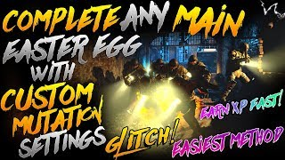 BO4 GLITCHES: COMPLETE ANY MAIN EE WITH CUSTOM MUTATION SETTINGS GLITCH! *EASIER/IMPROVED METHOD*