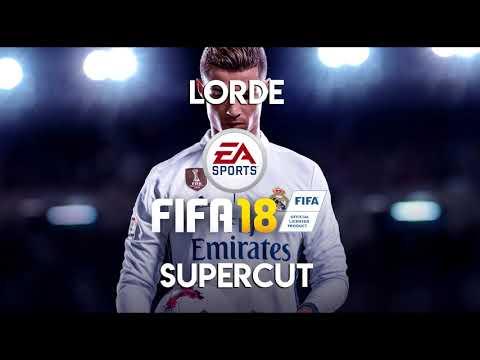 Lorde - Supercut (FIFA 18 Soundtrack)