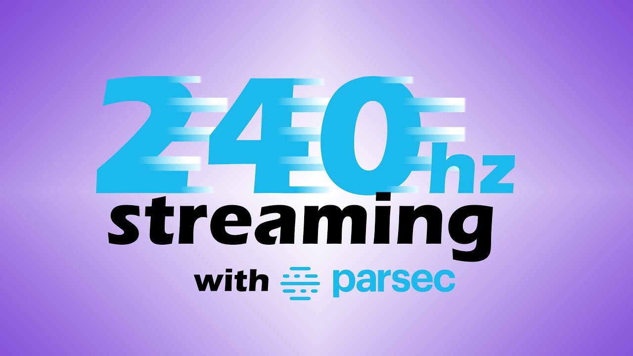 Game Streaming At 240 Frames Per Second