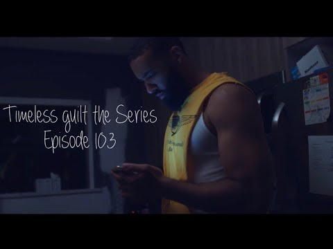 Download Timeless Guilt the Series | Season 1 Episode 3