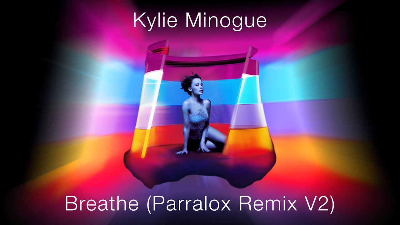 Kylie Minogue - Breathe (Parralox Bootleg Remix V2)
