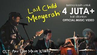 Last Child Menyerah Ost Aku Dan Mesin Waktu MP3