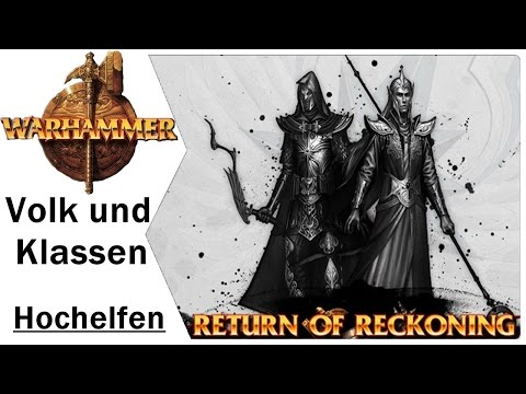 Volk und Klassen | Die Hochelfen | Warhammer Online Return of Reckoning Gameplay | German